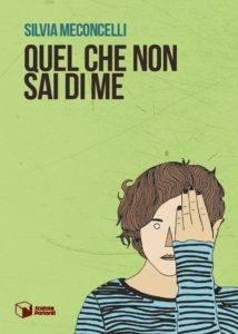 Silvia_Meconcelli_Quel_Che_Non_Sai_Di_Me_libro_copertina_01